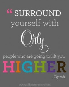 Oprah-quote-surround-yourself-with-people-who-lift-you-higher.