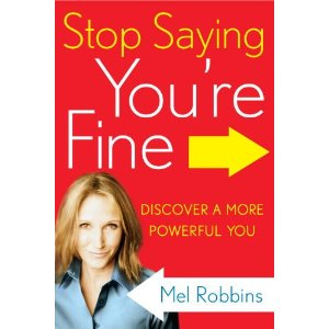 Stop saying you are fine, Mel Robbins
